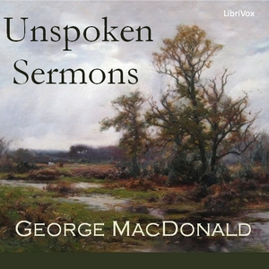 Unspoken Sermons by MacDonald, George