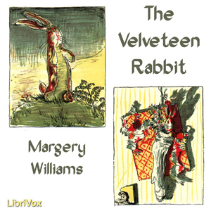 Velveteen Rabbit, The by Williams, Margery
