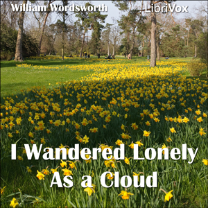 I Wandered Lonely as a Cloud by Wordsworth, William