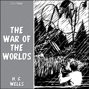 War of the Worlds, The by Wells, H. G.