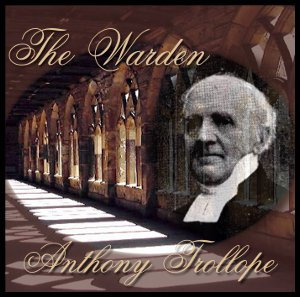 Warden, The (version 2) by Trollope, Anthony