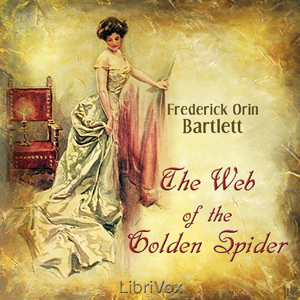 Web of the Golden Spider, The by Bartlett, Frederick O.