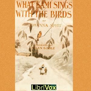 What Sami Sings With The Birds by Spyri, Johanna