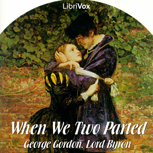 When We Two Parted by Byron, George Gordon, Lord