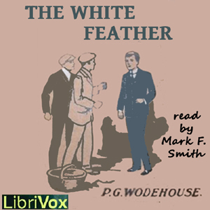 White Feather, The by Wodehouse, P. G.