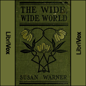 Wide, Wide World, The by Warner, Susan