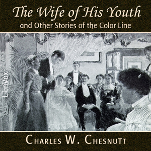 Wife of His Youth and Other Stories of t... by Chesnutt, Charles Waddell