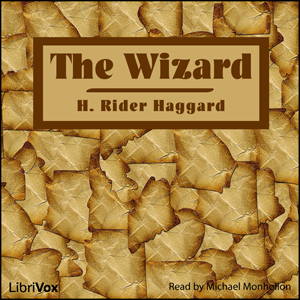 Wizard, The by Haggard, H. Rider