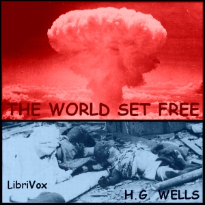 World Set Free, The, Version 2 by Wells, H. G.