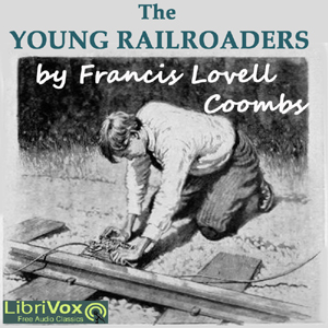 Young Railroaders, The by Coombs, Francis Lovell