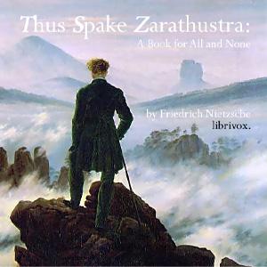 Thus Spake Zarathustra: A Book for All a... by Nietzsche, Friedrich