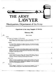 The Army Lawyer : February 1992 ; Da Pam... Volume February 1992 ; DA PAM 27-50-230 by Alcala, Ronald T. P.