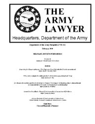 The Army Lawyer : February 2010 ; Da Pam... Volume February 2010 ; DA PAM 27-50-441 by Alcala, Ronald T. P.