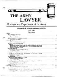 The Army Lawyer : June 1990 ; Da Pam 27-... Volume June 1990 ; DA PAM 27-50-210 by Alcala, Ronald T. P.