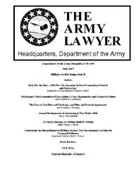 The Army Lawyer : June 2007 ; Da Pam 27-... Volume June 2007 ; DA PAM 27-50-409 by Alcala, Ronald T. P.