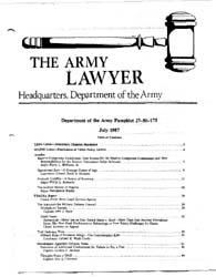The Army Lawyer : July 1987 ; Da Pam 27-... Volume July 1987 ; DA PAM 27-50-175 by Alcala, Ronald T. P.