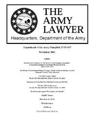 The Army Lawyer : November 2001 ; Da Pam... Volume November 2001 ; DA PAM 27-50-347 by Alcala, Ronald T. P.