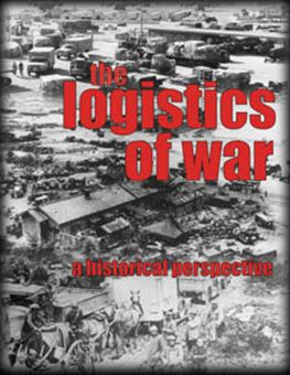 The Logistics of War : A Historical Pers... Volume Aug-00 by Rainey, James C.