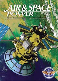 Air and Space Power Journal : Spring 200... Volume 23, Issue 1 by Cain, Anthony C.