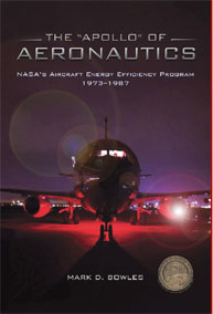 Apollo of Aeronautics : Nasa's Aircraft ... Volume 2010 by Bowles, Mark D.