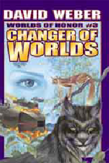 Worlds of Honor #3 : Changer of Worlds by Weber, David