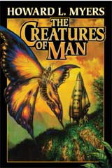 The Creatures of Man by Myers, Howard L.