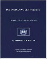 Die Huldigung der Kuenste by Von Schiller, Johann Christoph Friedrich (Friedric...