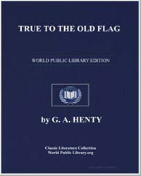 True to the Old Flag by Henty, George Alfred