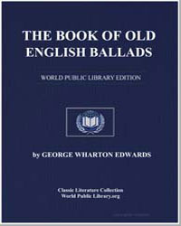 The Book of Old English Ballads by Edwards, George Wharton