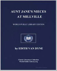 Aunt Jane's Nieces at Millville by Van Dyne, Edith