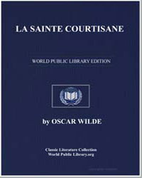 La Sainte Courtisane; Or, The Woman Cove... by Wilde, Oscar