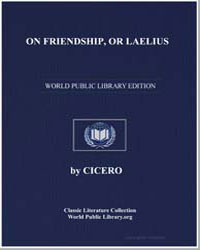 On Friendship, Or Laelius by Cicero, Marcus Tullius