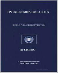 On Friendship, Or Laelius by Cicero, Marcus Tullius