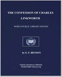 The Confession of Charles Linkworth by Benson, Edward Frederic