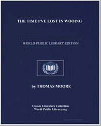 The Time I'Ve Lost in Wooing by Moore, Thomas