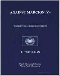 Against Marcion, V4 by Tertullian