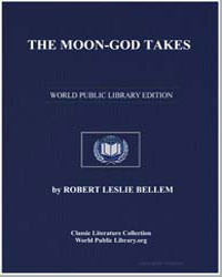 The Moongod Takes by Bellem, Robert Leslie