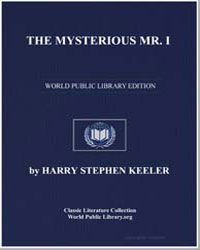 The Mysterious Mr. I by Keeler, Harry Stephen