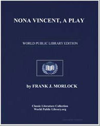 Nona Vincent a Play by Frank J. Morlock ... by Morlock, Frank J.