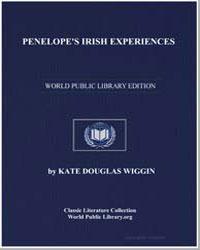 Penelope's Irish Experiences by Wiggin, Kate Douglas Smith