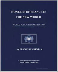 Pioneers of France in the New World by Parkman, Francis, Jr.