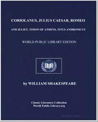 Coriolanus, Julius Caesar, Romeo and Jul... by Shakespeare, William