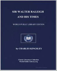 Sir Walter Raleigh and His Times by Kingsley, Charles