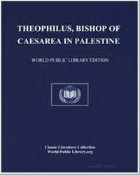 Theophilus, Bishop of Caesarea in Palest... by Theophilus, Caesarea, Bishop Of.