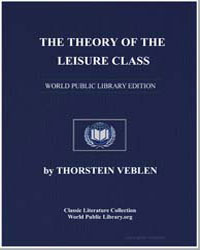 The Theory of the Leisure Class by Veblen, Thorstein