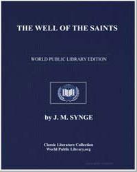 The Well of the Saints by Synge, J. M. (John Millington)