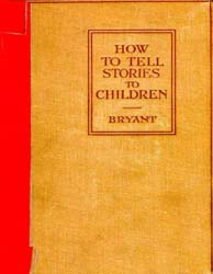 How to Tell Stories to Children, And Som... by Bryant, Sara Cone