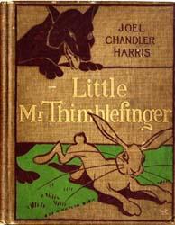 Little Mr. Thimblefinger by Harris, Joel Chandler