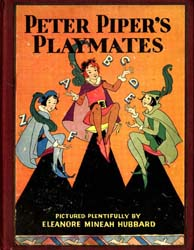 Peter Piper's Playmates by Hubbard, Eleanore Mineah