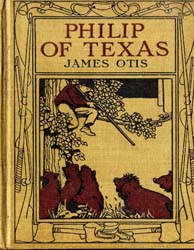 Philip of Texas : A Story of Sheep Raisi... by Otis, James